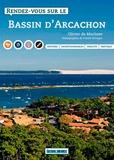 Olivier de Marliave - Rendez-vous sur le Bassin d'Arcachon.