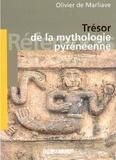 Olivier de Marliave - Trésor de la mythologie pyréenne.