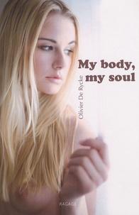 Olivier De Rycke - My body, my soul.