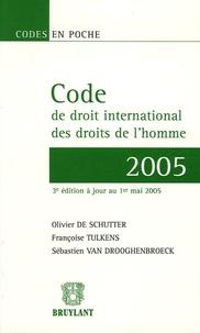 Olivier De Schutter et Françoise Tulkens - Code de droit international des droits de l'homme.