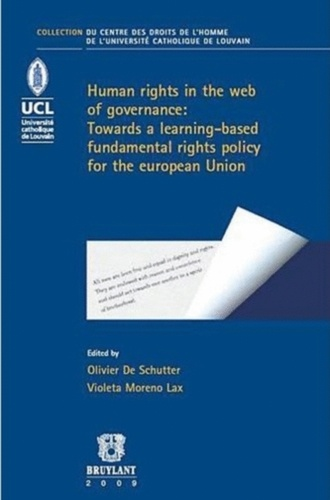 Olivier De Schutter et Jean-Yves Carlier - Human Rights in the Web of Governance : towards a learning-based fundamental rights policy for the European Union - Volume 9.