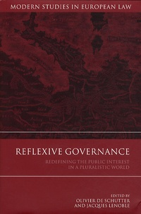 Olivier De Schutter - Reflexive Governance : Redefining the Public Interest in a Pluralistic World.