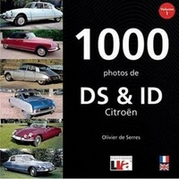 Olivier de Serres - 1000 photos de DS & ID Citroën - Volume 1.