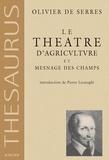 Olivier de Serres - Le théâtre d'agriculture et mesnage des champs.