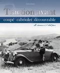 Olivier de Serres - Traction Avant coupé, cabriolet, découvrable - Le charme à l'état pur.