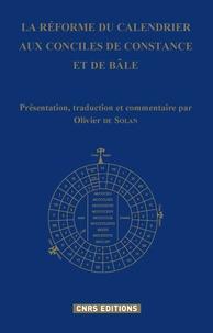 Olivier de Solan - La réforme du calendrier aux conciles de Constance et de Bâle.