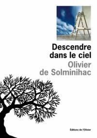 Olivier de Solminihac - Descendre dans le ciel.