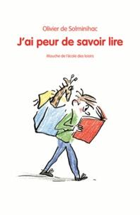 Olivier de Solminihac - J'ai peur de savoir lire.