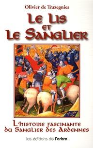 Olivier de Trazegnies - Le lis et le sanglier - Louis de Bourbon et Guillaume de La Marck (1456-1492).