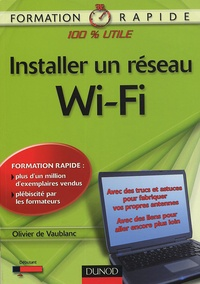 Olivier de Vaublanc - Installer un réseau Wi-Fi.