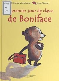 Olivier De Vleeschouwer et Anne Tonnac - Le premier jour de classe de Boniface.