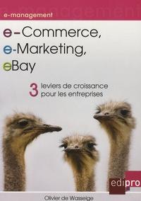 Olivier de Wasseige - e-Commerce, e-Marketing, eBay - 3 Leviers de croissance pour les entreprises.