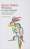 Olivier Debré - Perocco le perroquet.