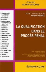 Olivier Décima - La qualification dans le procès pénal.