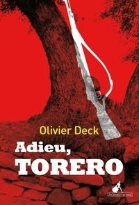 Olivier Deck - Adieu, torero.