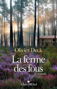 Olivier Deck - La Ferme des fous.