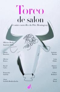 Olivier Deck - Toreo de salon et autres nouvelles du prix Hemingway.