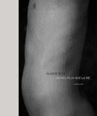 Olivier Deck - Un peu plus que la vie.