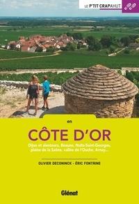Olivier Deconinck et Eric Fontaine - En Côte d'Or - Dijon et alentours, Beaune, Nuits-Saint-Georges, plaine de la Saône, vallée de l'Ouche, Arnay.