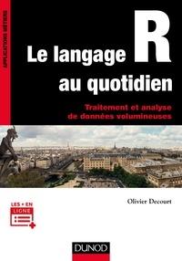 Télécharger amazon ebook to iphone Le langage R au quotidien  - Traitement et analyse de données volumineuses par Olivier Decourt 9782100770762
