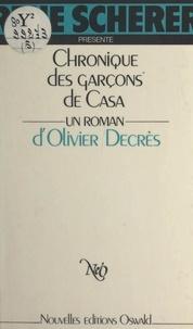 Olivier Decrès et René Schérer - Chronique des garçons de Casa.