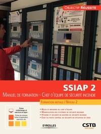 Olivier Decuypère - SSIAP 2 - Manuel de formation - Chef d'équipe de sécurité incendie, Formation initiale / Niveau 2.