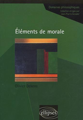 Olivier Dekens - Eléments de morale.