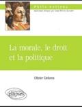 Olivier Dekens - La morale, le droit et la politique.
