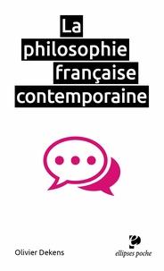 Olivier Dekens - La philosophie française contemporaine.