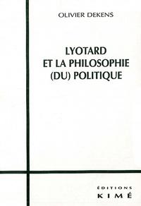 Olivier Dekens - Lyotard et la philosophie (du) politique.