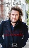 Olivier Delacroix - Parce qu'il y a les femmes.