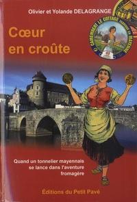 Olivier Delagrange et Yolande Delagrange - Coeur en croûte - Le lait, le fromage et le crémier.