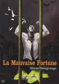 Olivier Delagrange - La Mauvaise Fortune - Récit d'un épisode occulté de la Seconde Guerre mondiale.