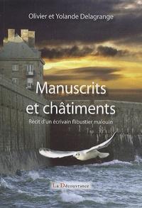 Olivier Delagrange et Yolande Delagrange - Manuscrits et châtiments - Récit d'un écrivain flibustier malouin.