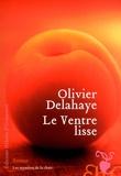 Olivier Delahaye - Le Ventre lisse.