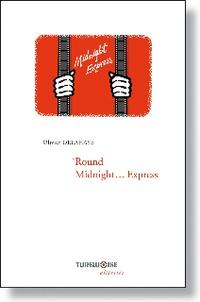 Olivier Delahaye - Round Midnight... Express.