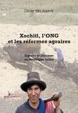 Olivier Delahaye - Xochitl, l'ONG et les réformes agraires.