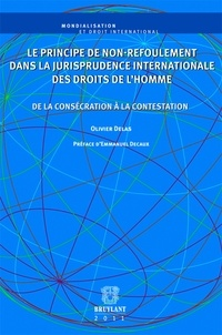 Olivier Delas - Le principe de non-refoulement dans la jurisprudence internationale des droits de l'homme - De la consécration à la contestation.