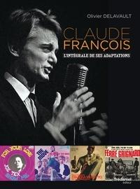 Olivier Delavault - Claude François - L'intégrale de ses adaptations.