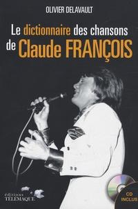 Olivier Delavault - Dictionnaire des chansons de Claude François. 1 CD audio