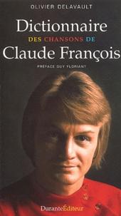 Olivier Delavault - Dictionnaire des chansons de Claude François.