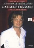 Olivier Delavault - Le dictionnaire des chansons de Claude François. 1 CD audio