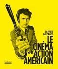 Olivier Delcroix - Le cinéma d'action américain.