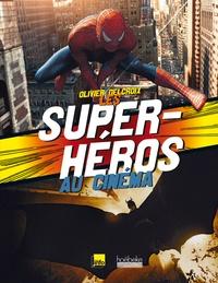Les super-héros au cinéma - Olivier Delcroix | Showmesound.org