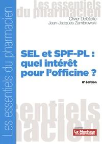 Olivier Delétoille et Jean-Jacques Zambrowski - SEL et SPF-PL : quel intérêt pour l'officine ?.
