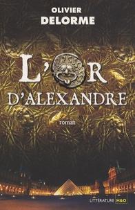 Olivier Delorme - L'or d'Alexandre.