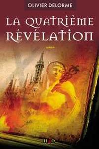 Olivier Delorme - La Quatrième Révélation.