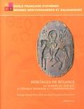 Olivier Delouis et Anne Couderc - Héritages de Byzance en Europe du Sud-Est à l'époque moderne et contemporaine.