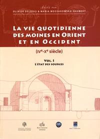 La vie quotidienne des moines en Orient et en Occident (IVe-Xe siècle)- Volume 1, L'état des sources - Olivier Delouis |
