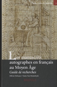 Olivier Delsaux et Tania Van Hemelryck - Les manuscrits autographes en français au Moyen Age - Guide de recherches.
